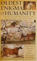 Oldest Enigma of Humanity The Key to the Mystery of the Paleolithic Cave Paintings by Bertrand David