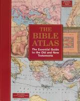 The Bible Atlas The Essential Guide To The Old and New Testaments by O. D. Case