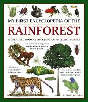 My First Encyclopedia of the Rainforest A Great Big Book of Amazing Animals and Plants by Richard McGinlay