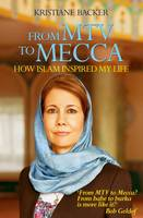 From MTV to Mecca How Islam inspired my life by Kristiane Backer
