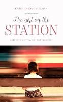 The Girl On The Station A story of survival and self-discovery by Carole Naomi Mitzman