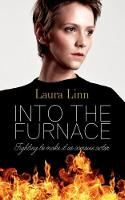 Into The Furnace Fighting to make it as a movie actor by Laura Linn
