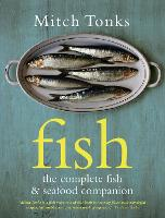 Fish The Complete Fish and Seafood Companion by Mitchell Tonks
