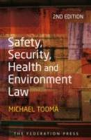 Safety, Security, Health and Environment Law by Michael Tooma