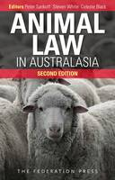 Animal Law in Australasia Continuing the Dialogue by Peter Sankoff