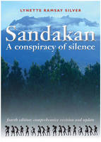 Sandakan A Conspiracy of Silence by Lynette Ramsay Silver