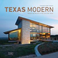 Texas Modern Redefining Houses in the Lone Star State by Hannah Jenkins
