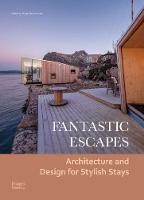 Fantastic Escapes Architecture and Design for Stylish Stays by Maria Chatzistavrou