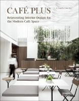 Cafe Plus Reinventing Interior Design for the Modern Cafe Space by Stelios Kois