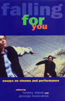 Falling For You Essays on Cinema and Performance by George Kouvaros