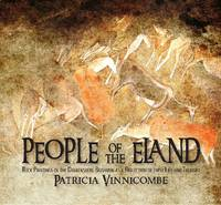 People Of The Eland Rock Paintings of the Drakensberg Bushmen as a Reflection of Their Life and Thought by Patricia Vinnicombe