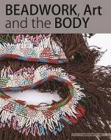 Beadwork, art and the body Dilo tse dintsi/Abundance by Anitra Nettleton
