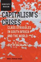 Capitalism's crises: Vol 2 Class struggles in South Africa and the world by Vishwas Satgar