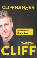 Cliffhanger Confessions of a shock jock by Gareth Cliff