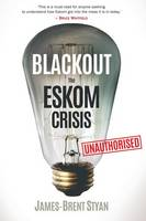Blackout The Eskom crisis by James Brent-Styan