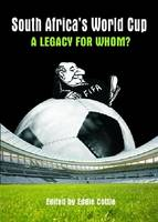 South Africa's World Cup A Legacy for Whom? by Eddie Cottle