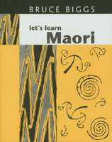 Lets Learn Maori by Bruce Biggs