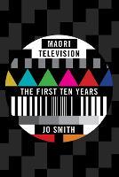 Maori Television by Jo Smith