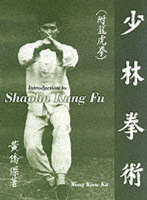 Introduction To Shaolin Kung Fu by Kiew Kit Wong