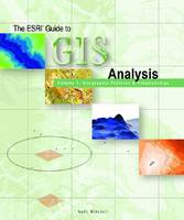 The ESRI Guide to GIS Analysis Volume 1 Geographic Patterns & Relationships by Andy Mitchell
