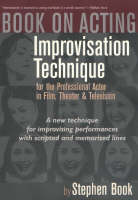 Book on Acting Improvisation Techniques for the Professional Actor in Film, Theater and Television by Stephen Book