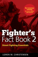 Fighter's Fact Book 2 Street Fighting Essentials by Loren W. Christensen