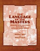 The Language of the Masters (Percussion) Etudes and Transcriptions of 10 Great Latin Percussion Artists by Michael Spiro, Michael Coletti