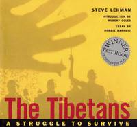 The Tibetans A Struggle to Survive by Steve Lehman