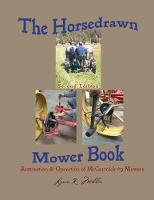 The Horsedrawn Mower Book Second Edition by Lynn R Miller