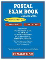 Postal Exam Book For Test 473 and 473-C by Albert Kim