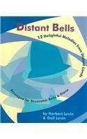 Distant Bells Twelve Melodies Arranged for Resonator Bells and Piano by Herbert Levidn, Gail Levin