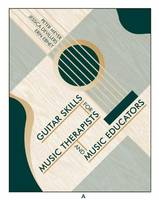 Guitar Skills for Music Therapists and Music Educators by Peter Meyer, Jessica DeVillers, Erin Ebnet