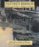 Nature's Mirror Reality and Symbol in Belgian Landscape by Jeffery W. Howe