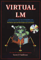 Virtual LM A Pictorial Essay of the Engineering and Construction of the Apollo Lunar Module by Scott P. Sullivan