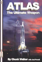 Atlas, The Ultimate Weapon By Those Who Built It by Chuck Walker, Joel Powell