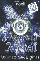 The Collector's Guide to Heavy Metal The Eighties by Martin Popoff