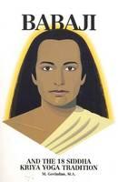 Babaji & the 18 Siddha Kriya Yoga Tradition by Marshall Govindan