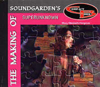 The Making of Soundgarden's Superunknown by Mary Elizabeth Hargrove