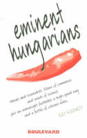 Eminent Hungarians by Ray Keenoy