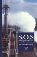 S.O.S. Men Against the Sea by Bernard Edwards