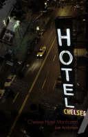 Chelsea Hotel Manhattan by Joe Ambrose