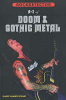 Rockdetector: A To Z Of Doom, Goth & Stoner Metal by Garry Sharpe-Young