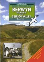 Walks Around the Berwyn Mountains and the Ceiriog Valley by David Berry