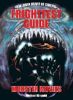 The Frightfest Guide To Monster Movies by Frank Henenlotter