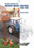The Pocket Guide to Britain's Model Tractors 1948-1998 by David Pullen