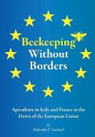 Beekeeping Without Borders Apiculture in Italy and France at the Dawn of the European Union by Malcolm T Sanford