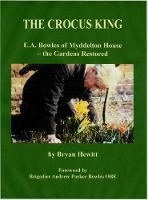 The Crocus King E.A. Bowles of Myddelton House - the Gardens Restored by Bryan Hewitt