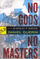 No Gods No Masters An Anthology of Anarchism by Daniel Guerin