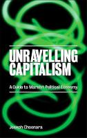 Unravelling Capitalism A Guide to Marxist Political Economy by Joseph Choonara