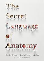 The Secret Language of Anatomy by Emily Evans, Cecilia Brassett, Isla Fay